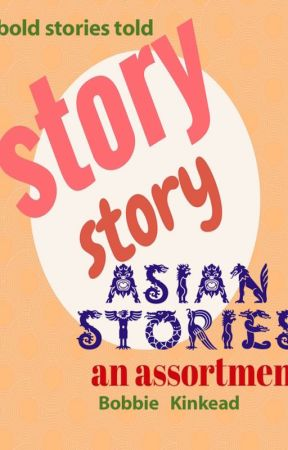 ASIAN STORIES by BobbieKinkead