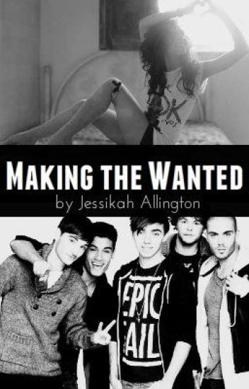 Making The Wanted(TW Fan-Fic)