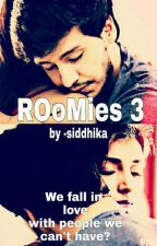 Roomies 3 by Siddhika25