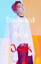 Disguised As A Jerk ✃ j.jk  by Jimins_Dirty_Water