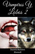 Vampiros Y Lobos 2 (Rubelangel y Wigetta) by Lorendaivefor96