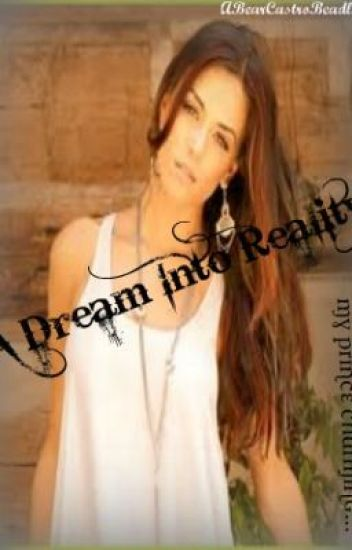 A Dream Into Reality