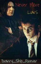 Never more liars || Snarry (In Progress) by Drarry_Ship_Forever