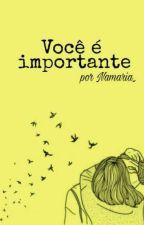 Você É Importante by namariamartins_