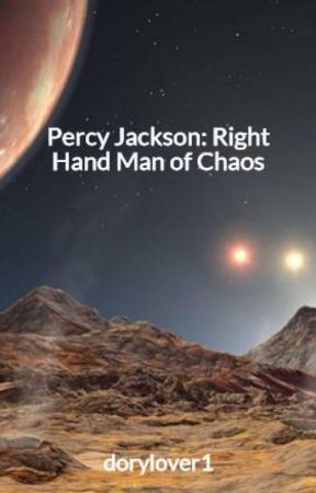 Percy Jackson: Right Hand Man of Chaos by dorylover1