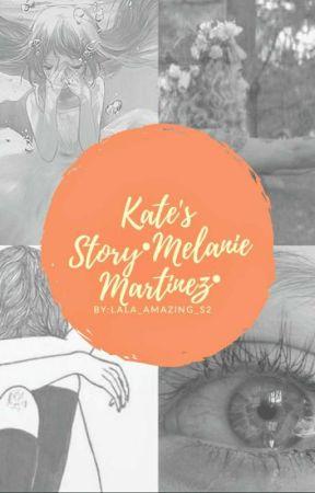 Kate's Story • Melanie Martinez• by LaLa_Amazing_S2