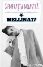 Generația noastră by mellina17
