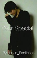 Your Special by Justin_Fanfiction