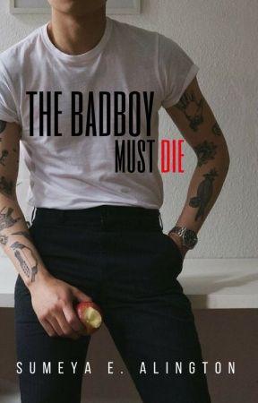 The Bad Boy Must Die by sumeyaalington