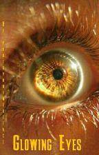 Glowing Eyes by pokesyouintheface