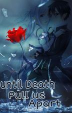 Until Death Pull Us Apart by Ibana-S08