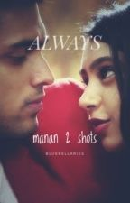 Always - Manan Two Shots by bluebellAries
