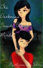 The Darkness Inside Our Minds-An Aarmau Fanfiction by Lauren_The_Writer