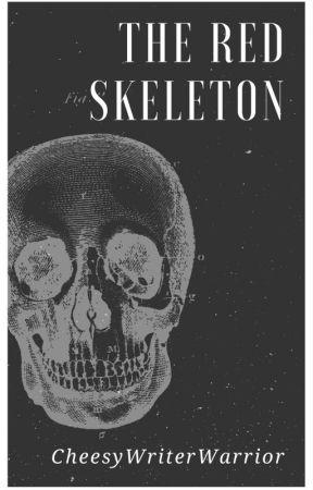 The Red Skeleton by CheesyWriterWarrior