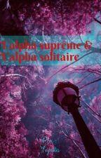 L'alpha suprême & L'alpha solitaire by Dalawy