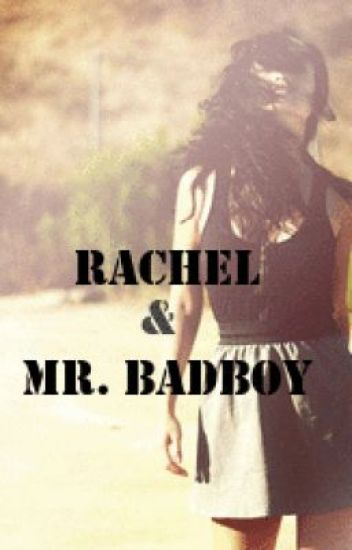 Rachel & Mr. Badboy