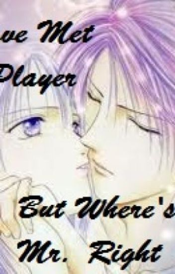 I Have Met Mr. Player But Where's My Mr. Right