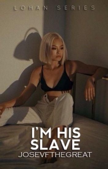 I'm his Slave | ✓