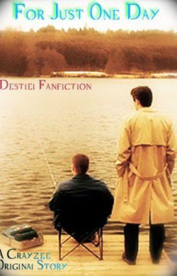 ***For Just One Day: Destiel Oneshot***