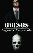 Huesos. (Segunda temporada) [Slaxl] by heymbest