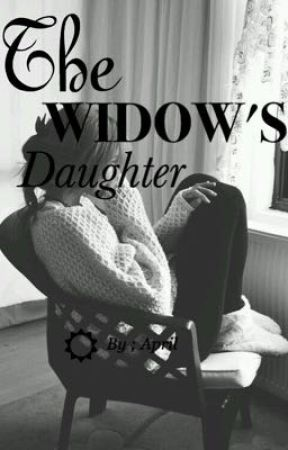 The Widow's Daughter | Prequel (INCOMPLETE) by brieflyy