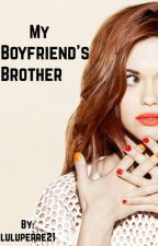My Boyfriend's Brother by luluperre21