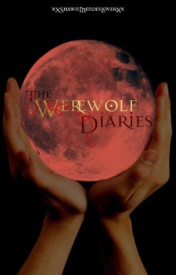 The Werewolf Diaries *READ CHAPTER INSIDE*
