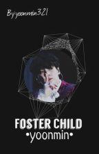 Foster Child |Yoonmin| by Yoonmin321