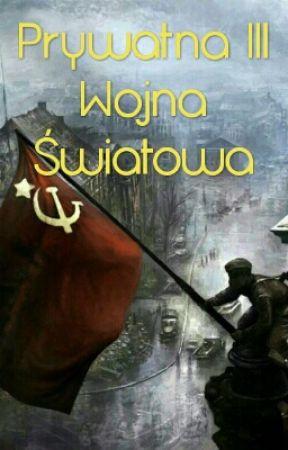 Prywatna III Wojna Światowa by Nieznana5