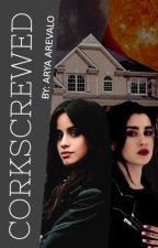 Corkscrewed (Camren) by shes-ariot