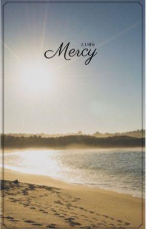 A Little Mercy by SagebrushSun