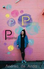 P.P.P Pequeño Problema Perfecto by MalfxyPottxr