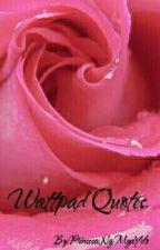 Wattpad Quotes by PrinsesaNgMgaYelo