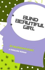 Blind Beautiful Girl. by inlovewiththat