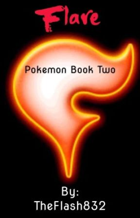 Flare |Pokémon Book Two| by TheFlash832