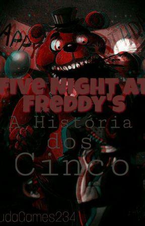 Five Nights At Freddy's: A história dos cincos [REESCREVENDO] by DudaGames234