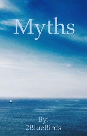 Myths by 2BlueBirds
