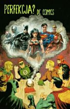 Perfekcja? DC Comics. by Avatar_11