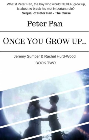Peter Pan Once You Grow Up Jeremysskittles Wattpad