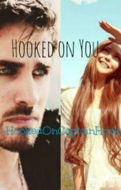 Hooked on you. ( Killian Jones fan fiction  Once upon a time.) by HookedOnCaptainHook