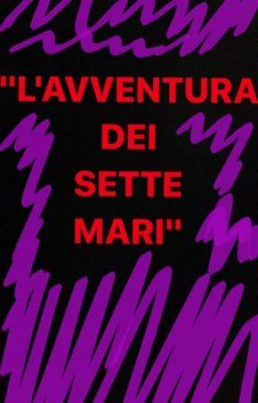 L'AVVENTURA DEI SETTE MARI by ManuelGuerra1