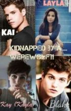Kidnapped by.... a werewolf? [ ON HOLD] by Kaden_is_queen