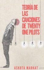 Teoria de las canciones de Twenty One Pilots by AskotaMarkat