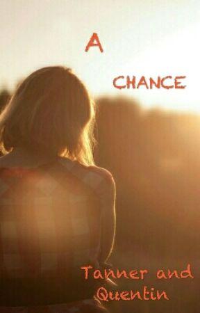 A chance  by ItzRiccoFan