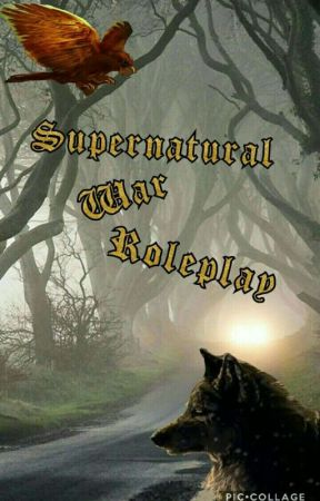 《Supernatural WAR Roleplay》 by keithkogana