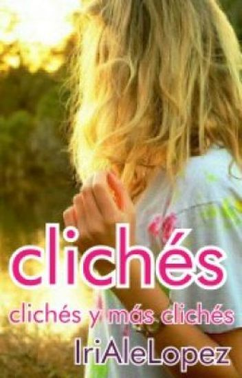 Cliches, cliches y mas cliches