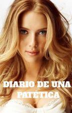 Diario de una patética. by soulmates16