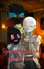 Special blood and special love~ by Cookix01