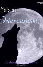 Silent Fierceness by Pusheen_In_Disguise