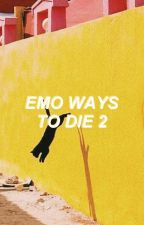 ❛ EMO WAYS TO DIE 2 ❜ by -gaymikeyway